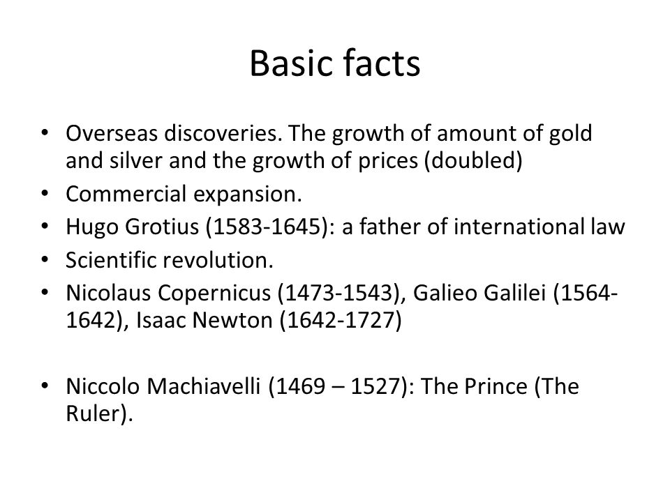 Basic facts Overseas discoveries. The growth of amount of gold and silver and the growth of prices (doubled)