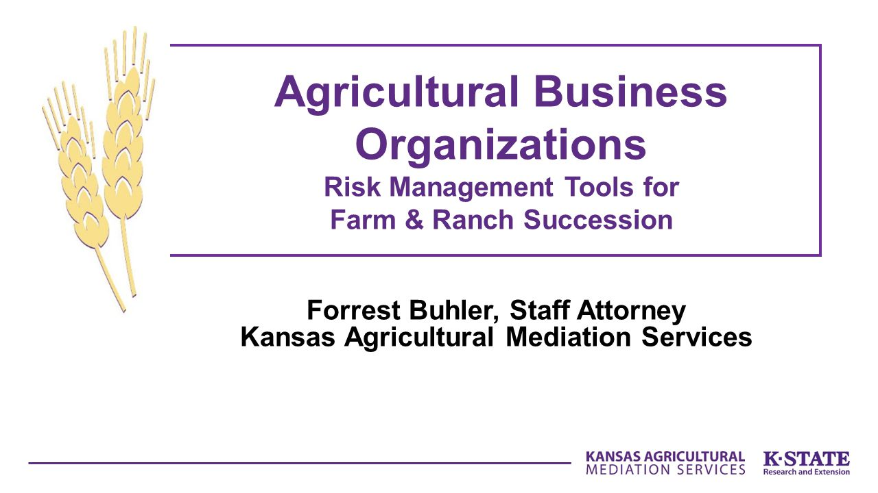 Forrest Buhler, Staff Attorney Kansas Agricultural Mediation Services