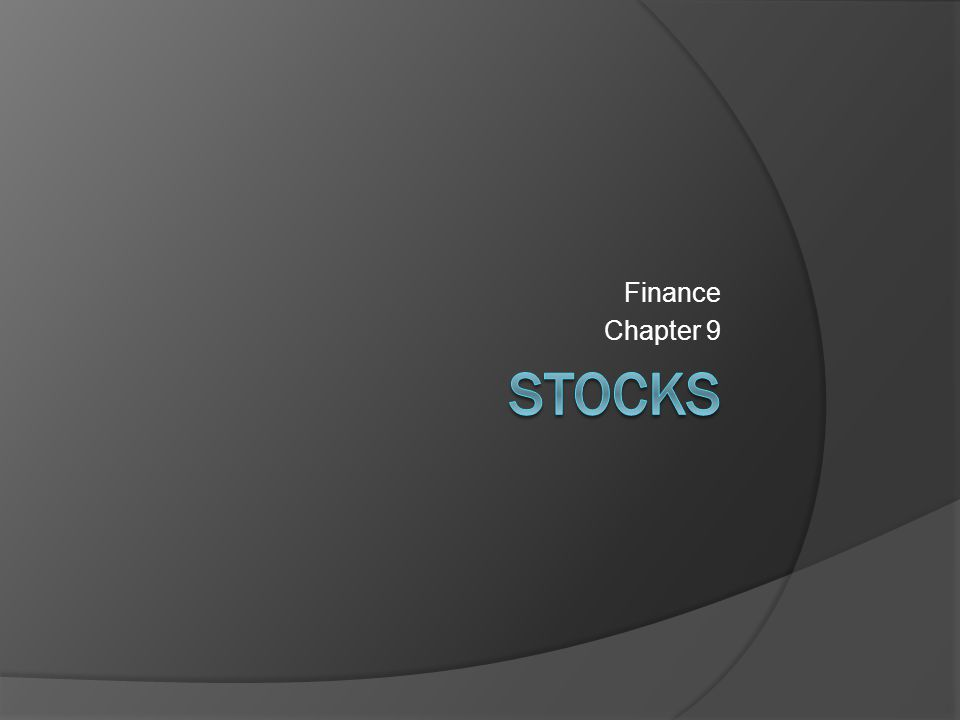 Finance Chapter 9 STOCKS