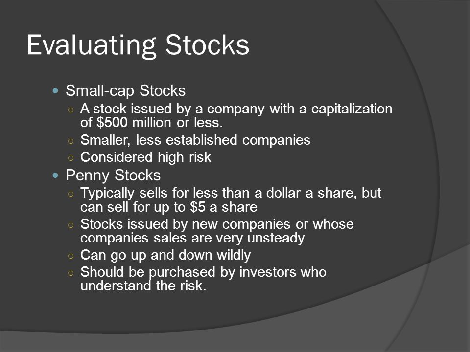 Evaluating Stocks Small-cap Stocks Penny Stocks