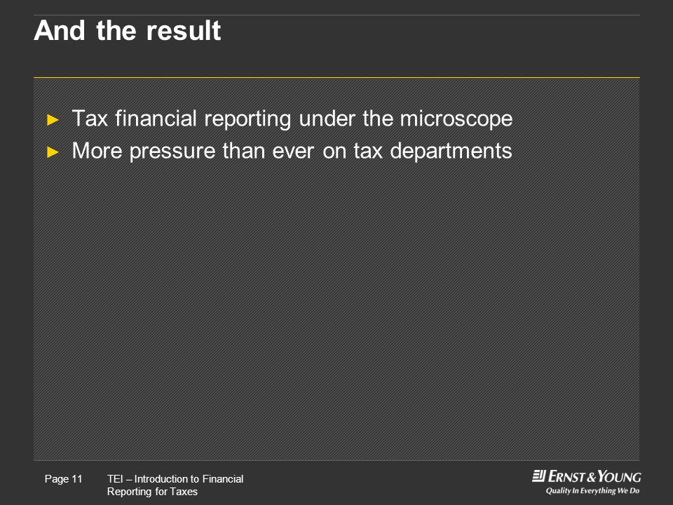 And the result Tax financial reporting under the microscope