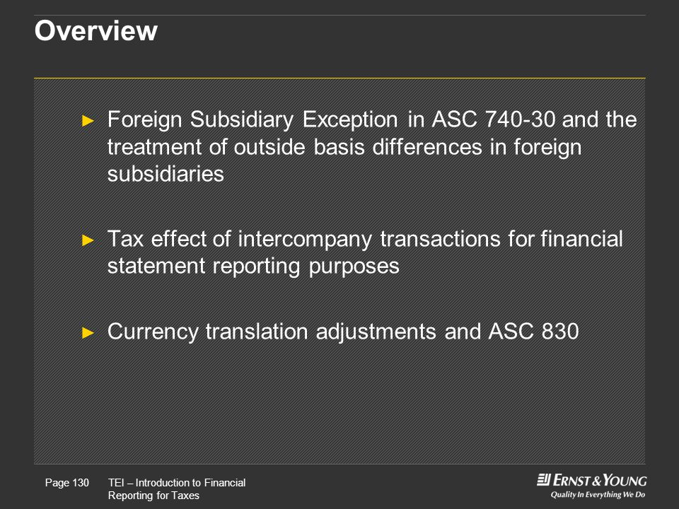 Overview Foreign Subsidiary Exception in ASC 740-30 and the treatment of outside basis differences in foreign subsidiaries.
