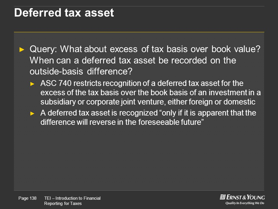 Deferred tax asset Query: What about excess of tax basis over book value When can a deferred tax asset be recorded on the outside-basis difference