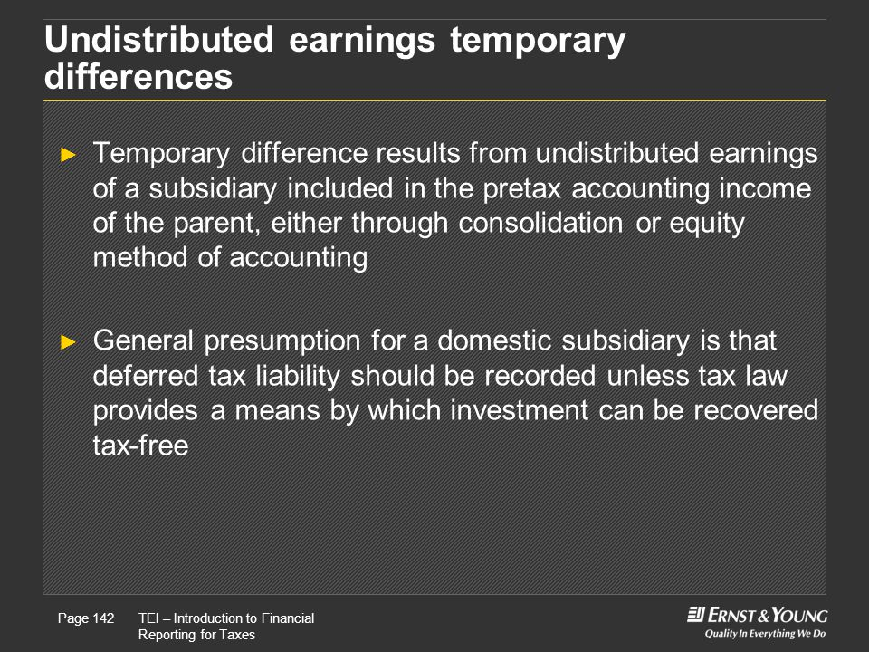 Undistributed earnings temporary differences