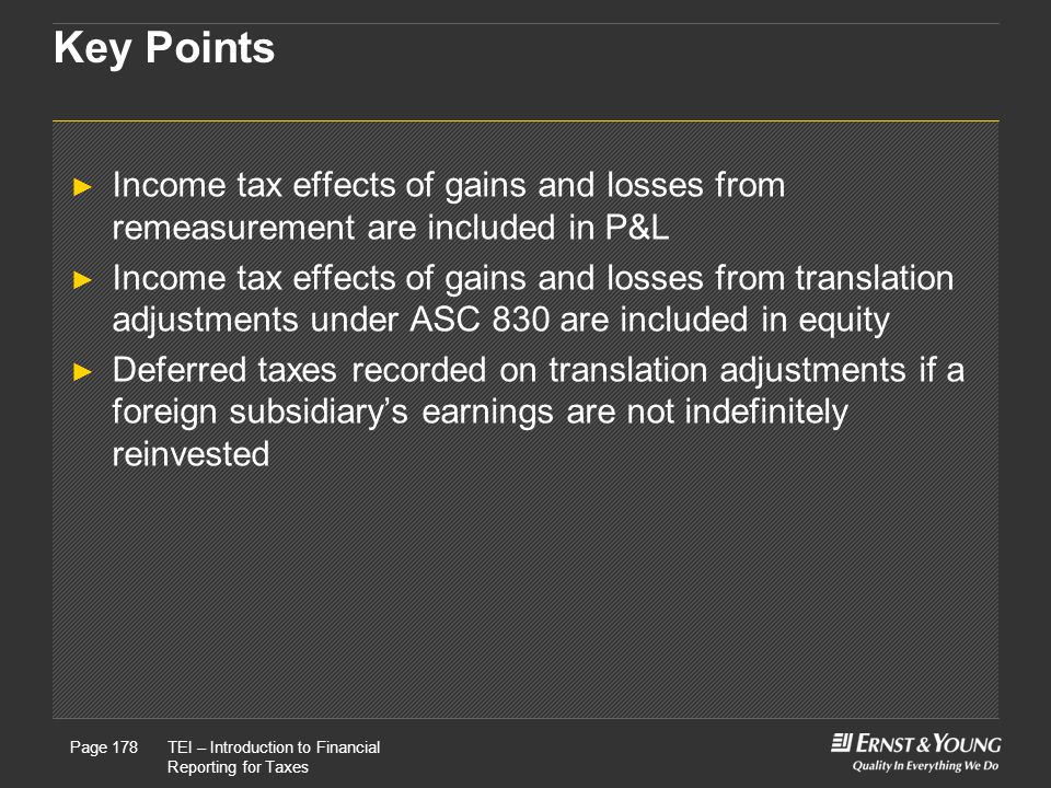 Key Points Income tax effects of gains and losses from remeasurement are included in P&L.