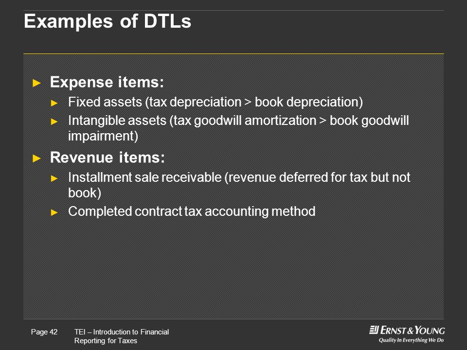 Examples of DTLs Expense items: Revenue items: