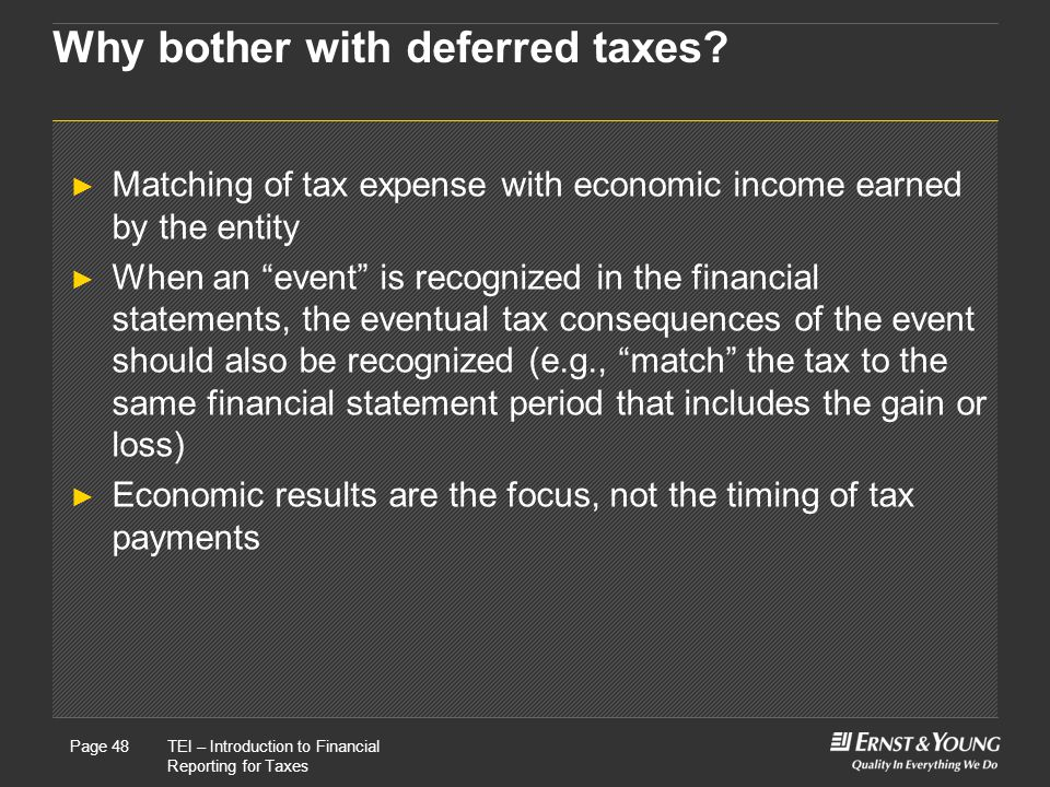 Why bother with deferred taxes