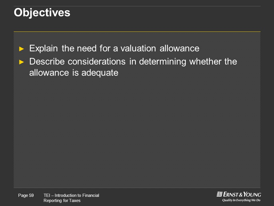 Objectives Explain the need for a valuation allowance