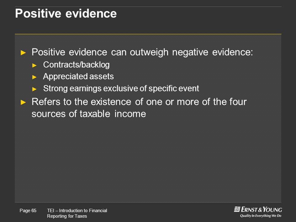 Positive evidence Positive evidence can outweigh negative evidence: