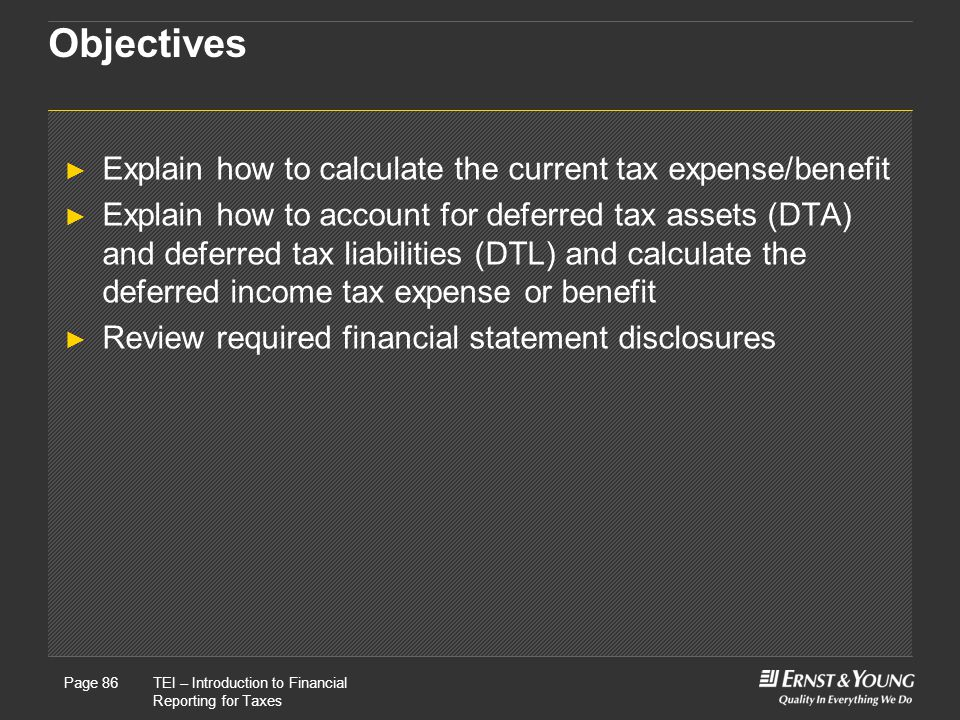 Objectives Explain how to calculate the current tax expense/benefit