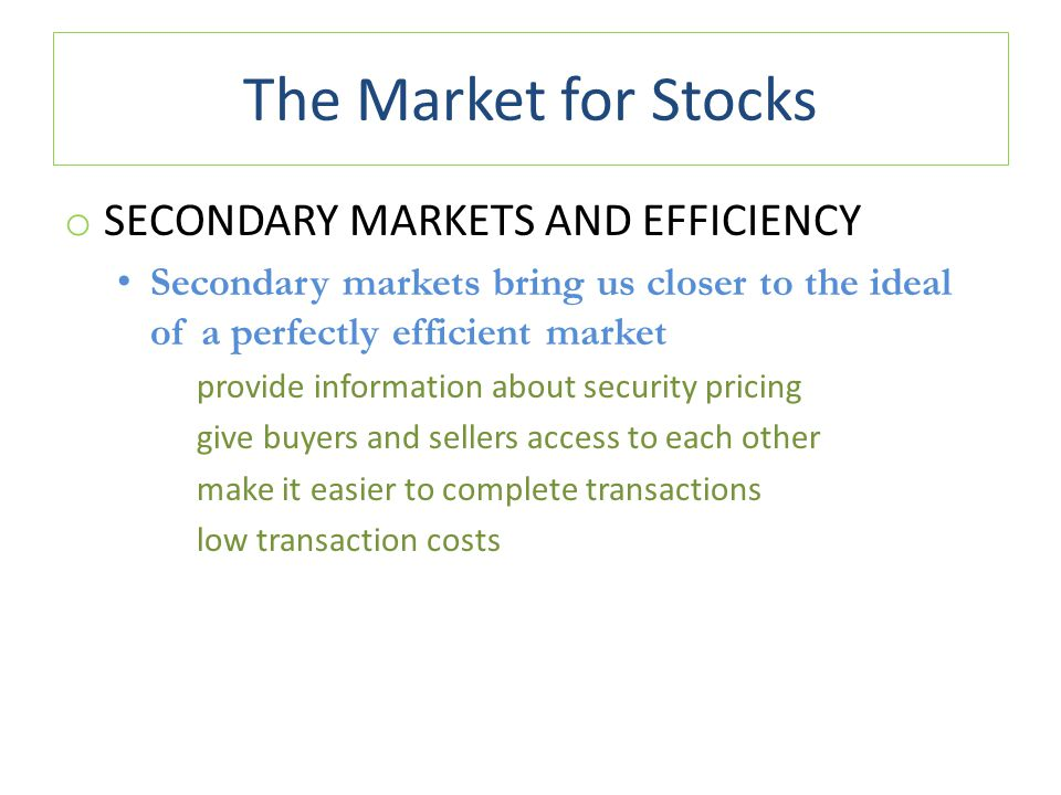 The Market for Stocks Secondary Markets and Efficiency