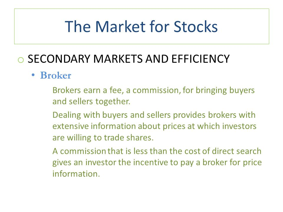 The Market for Stocks Secondary Markets and Efficiency Broker