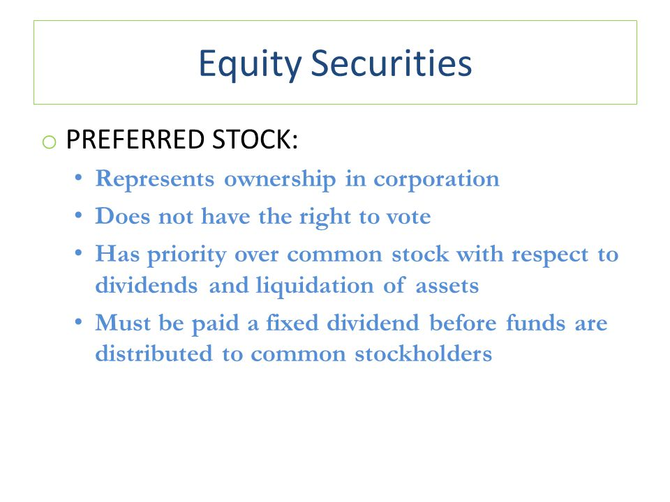Equity Securities Preferred Stock: Represents ownership in corporation
