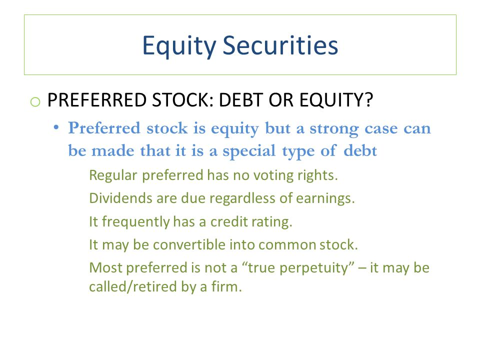 Equity Securities Preferred Stock: Debt or Equity