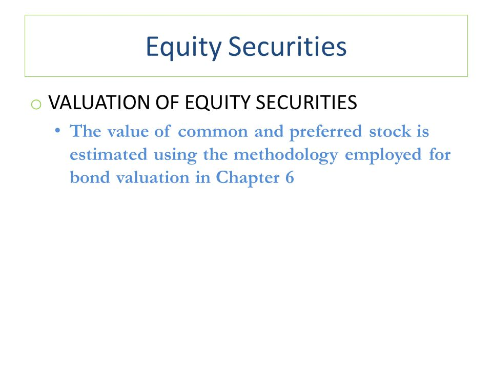 Equity Securities Valuation of Equity Securities