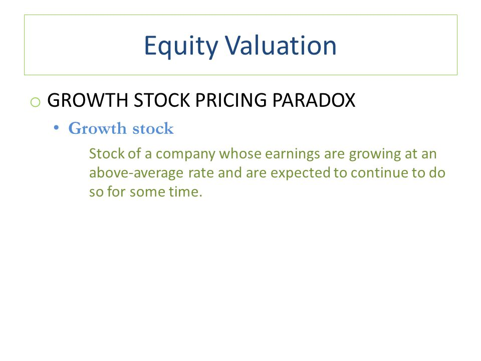 Equity Valuation Growth Stock Pricing Paradox Growth stock