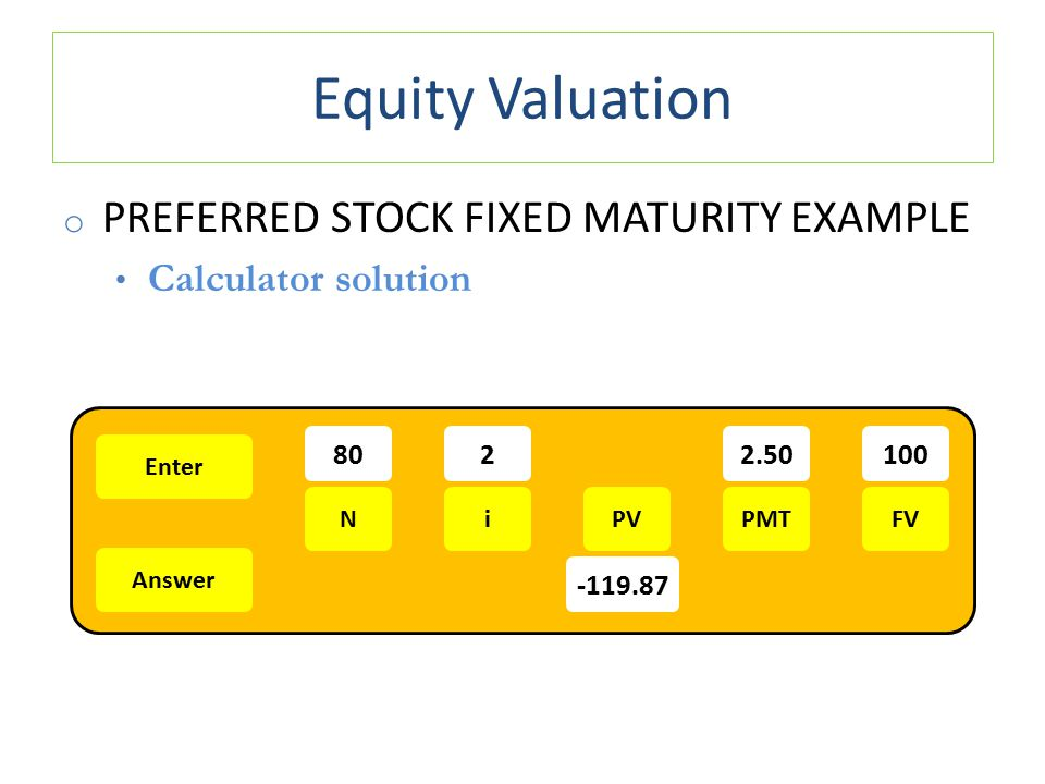 Equity Valuation Preferred Stock Fixed Maturity Example