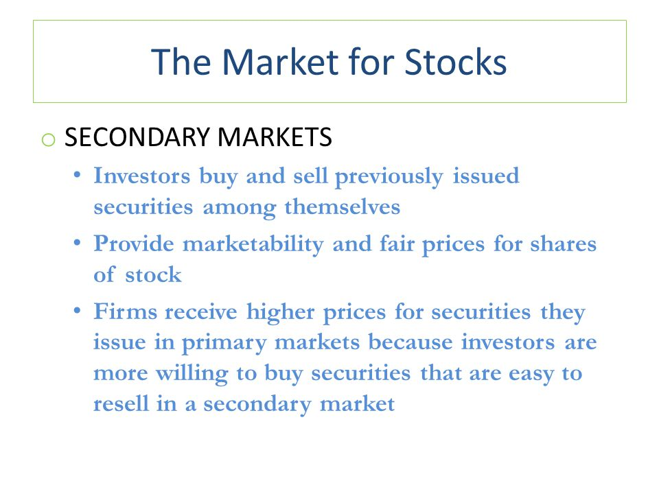 The Market for Stocks Secondary Markets