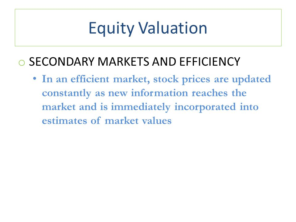Equity Valuation Secondary Markets and Efficiency