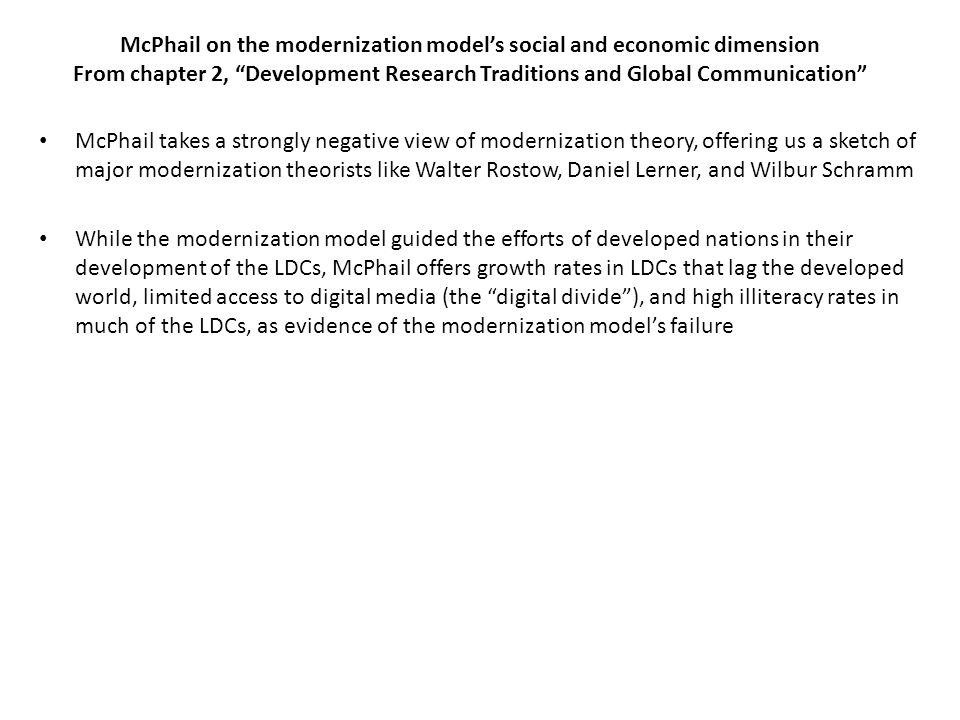 McPhail on the modernization model's social and economic dimension From chapter 2, Development Research Traditions and Global Communication