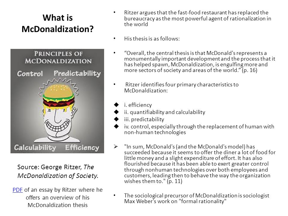 the application of the four components of george ritzers theory in the mcdonaldization of society on An analysis of george ritzer's book the mcdonaldization of society pages 3 words 2,170 view full essay more essays like this:  old fashioned hamburgers, the mcdonaldization of society, george ritzer, wendys not sure what i'd do without @kibin - alfredo alvarez, student @ miami university.