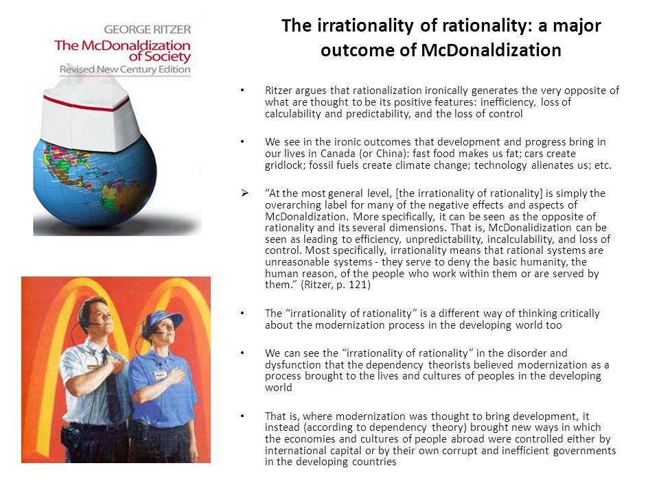 The irrationality of rationality: a major outcome of McDonaldization