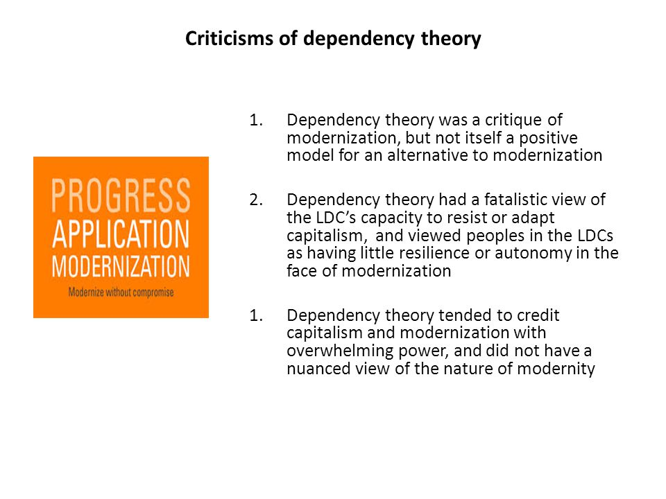 The differing views of modernization and dependency
