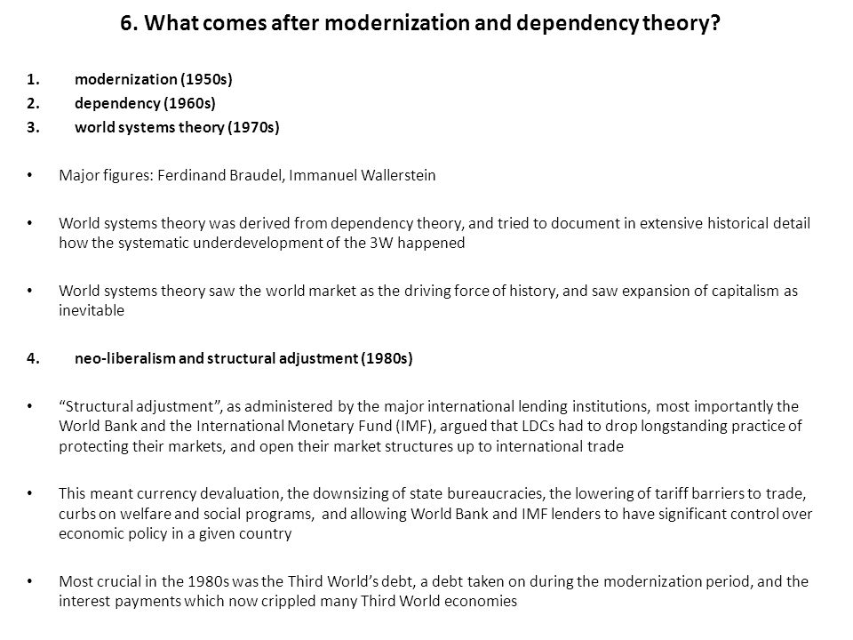 6. What comes after modernization and dependency theory