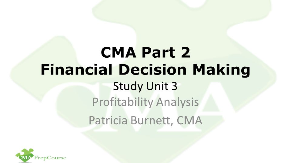 CMA Part 2 Financial Decision Making Study Unit 3