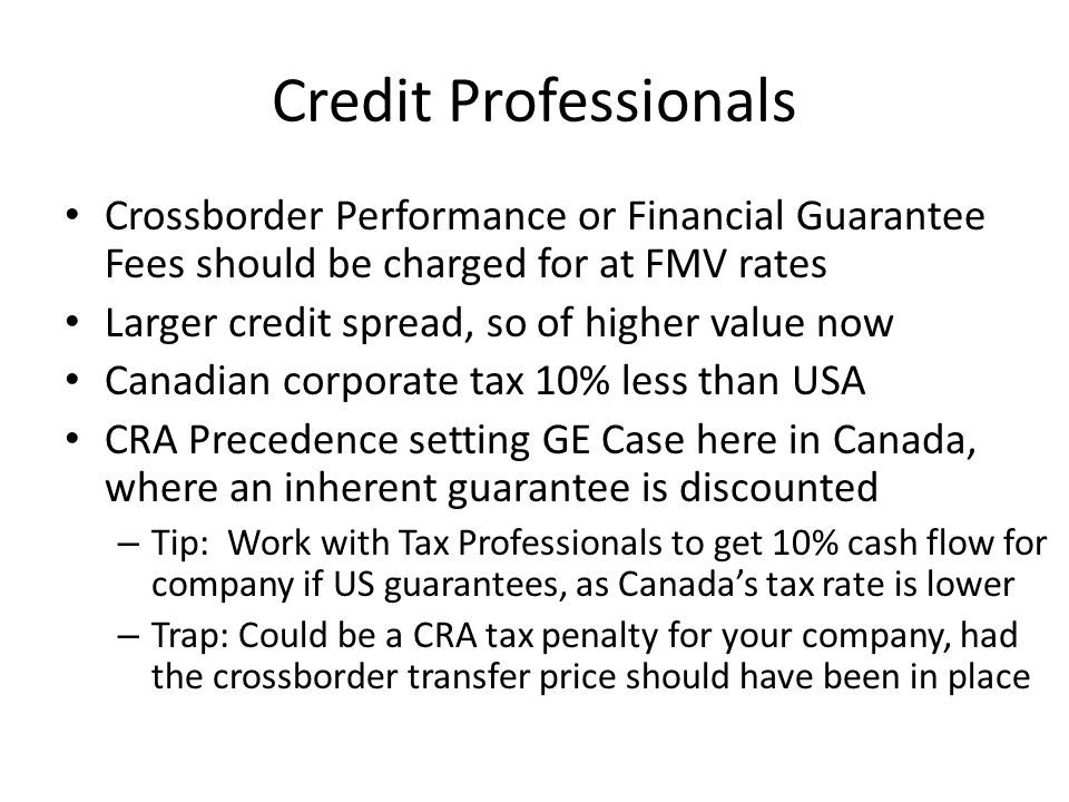 Credit Professionals Crossborder Performance or Financial Guarantee Fees should be charged for at FMV rates.