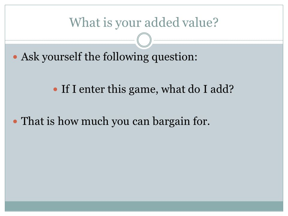 What is your added value