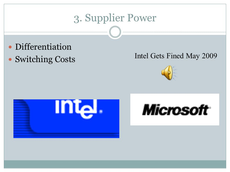 3. Supplier Power Differentiation Switching Costs