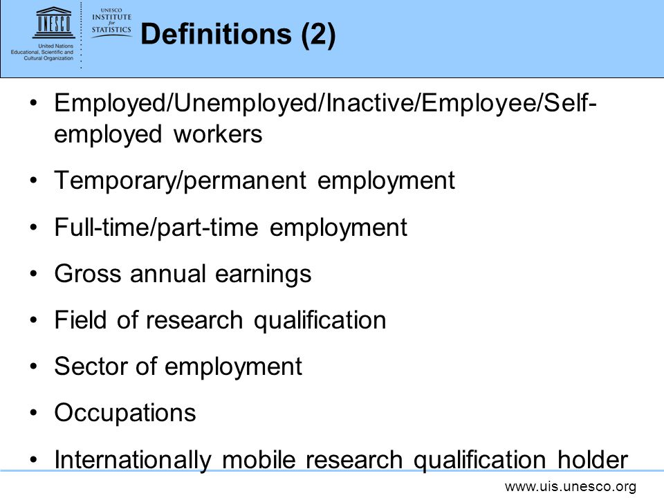 Definitions (2)Employed/Unemployed/Inactive/Employee/Self-employed workers. Temporary/permanent employment.