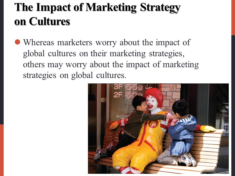 The Impact of Marketing Strategy on Cultures