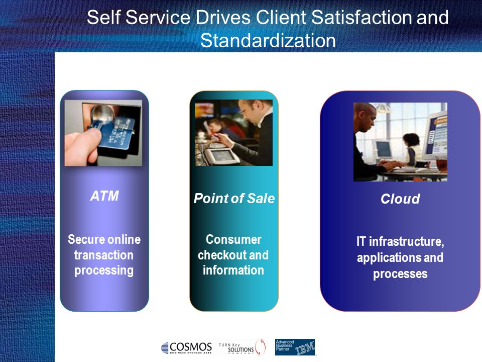 Self Service Drives Client Satisfaction and Standardization