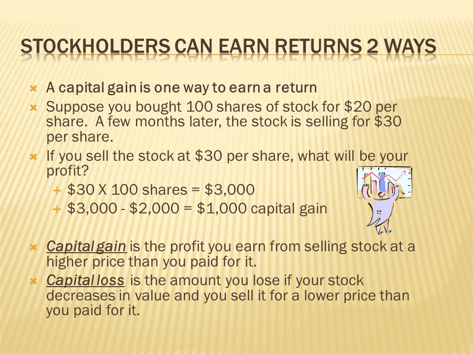 stockholders Can earn returns 2 ways