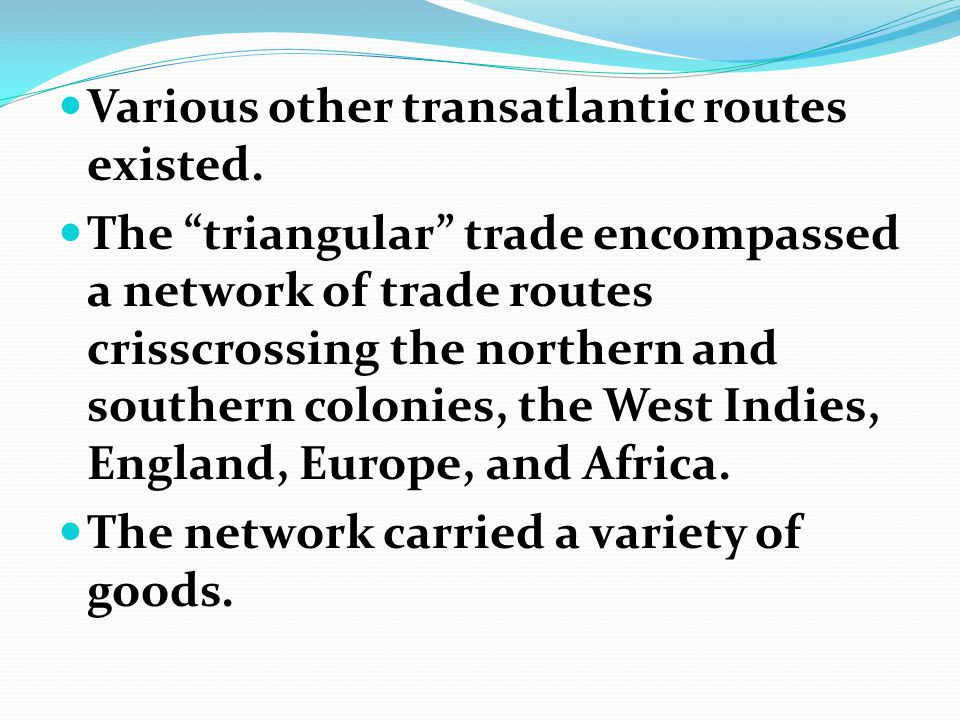 Various other transatlantic routes existed.