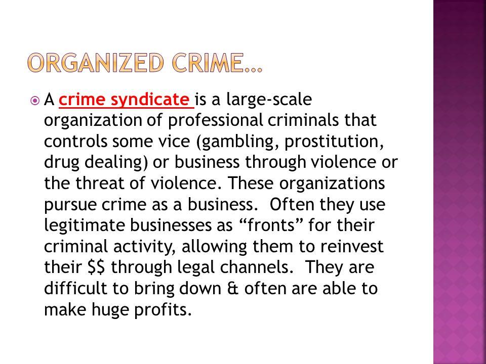 ORGANIZED CRIME…