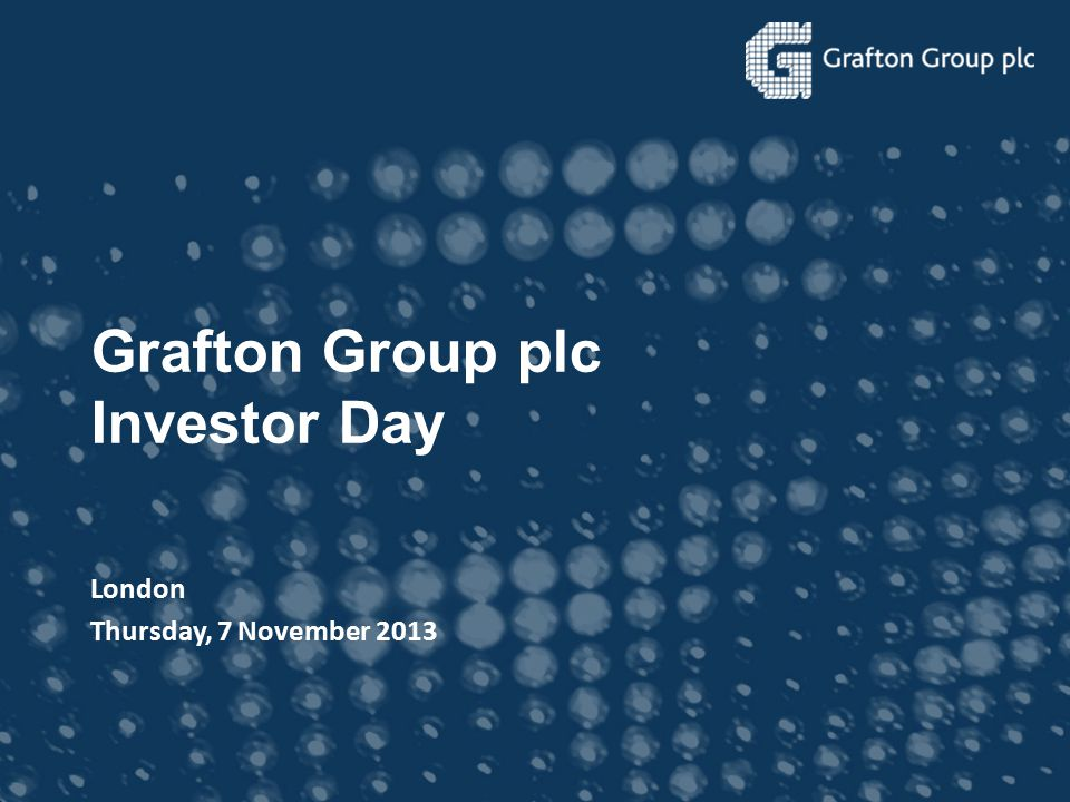 Grafton Group plc Investor Day