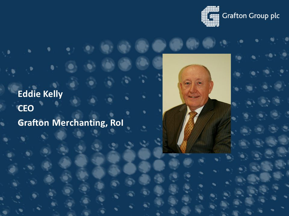 Eddie Kelly CEO Grafton Merchanting, RoI