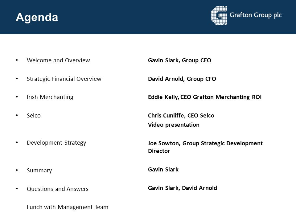 Agenda Welcome and Overview Gavin Slark, Group CEO