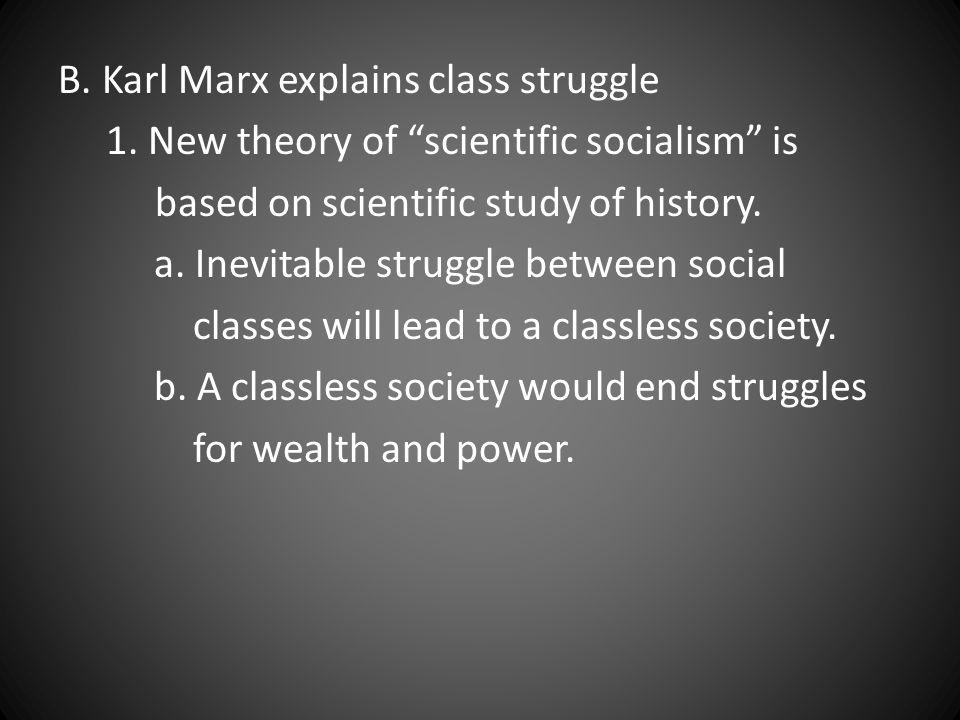 B. Karl Marx explains class struggle