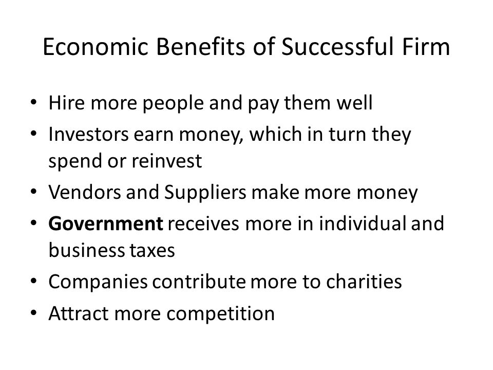 Economic Benefits of Successful Firm