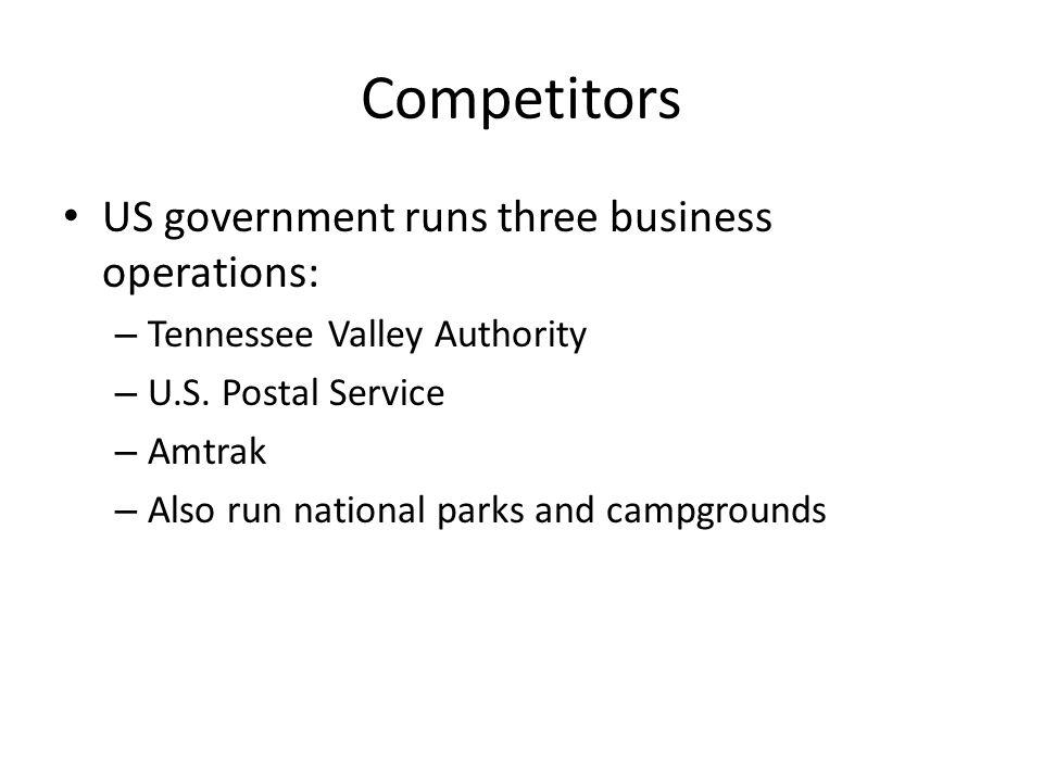 Competitors US government runs three business operations: