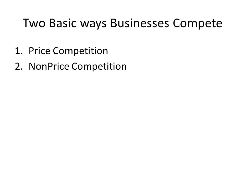 Two Basic ways Businesses Compete