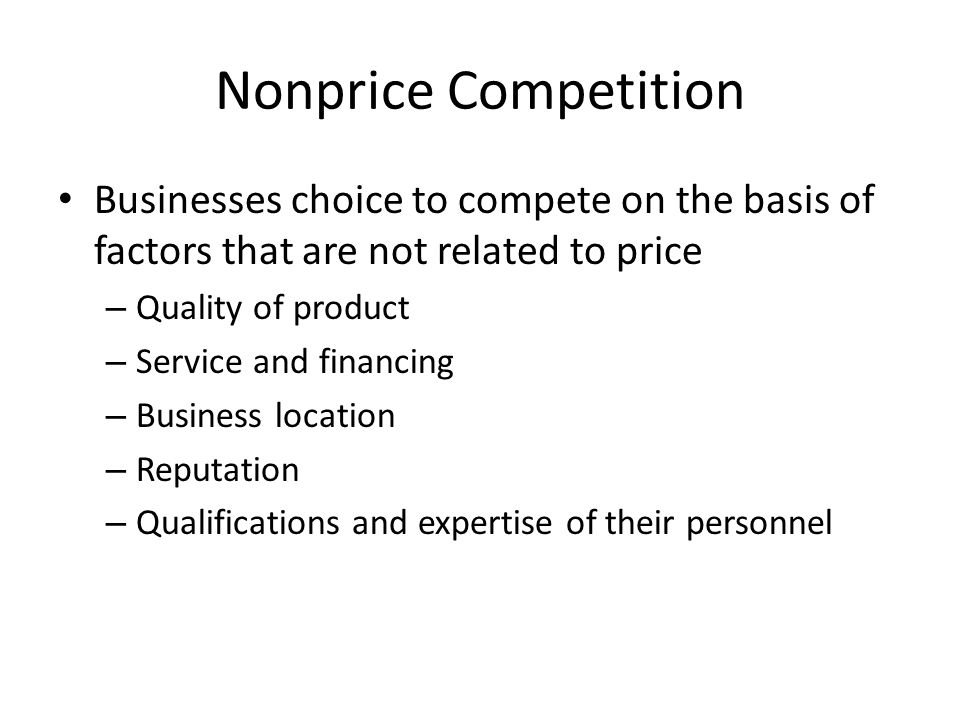 Nonprice Competition Businesses choice to compete on the basis of factors that are not related to price.