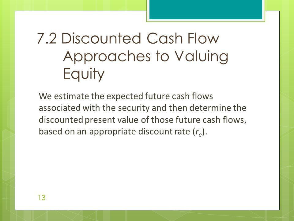 7.2 Discounted Cash Flow Approaches to Valuing Equity