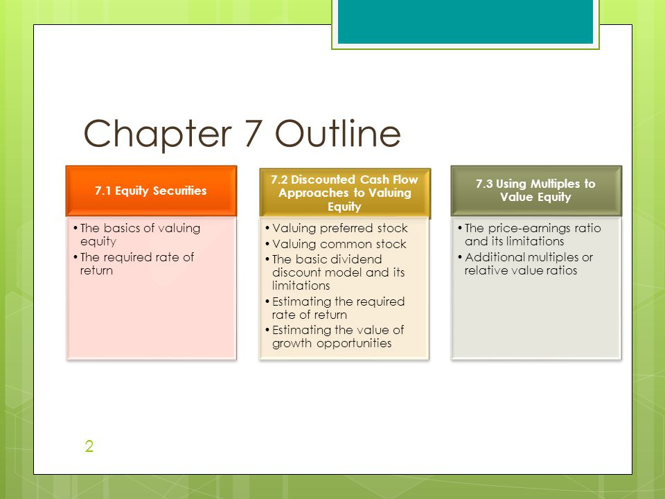 Chapter 7 Outline 7.1 Equity Securities The basics of valuing equity