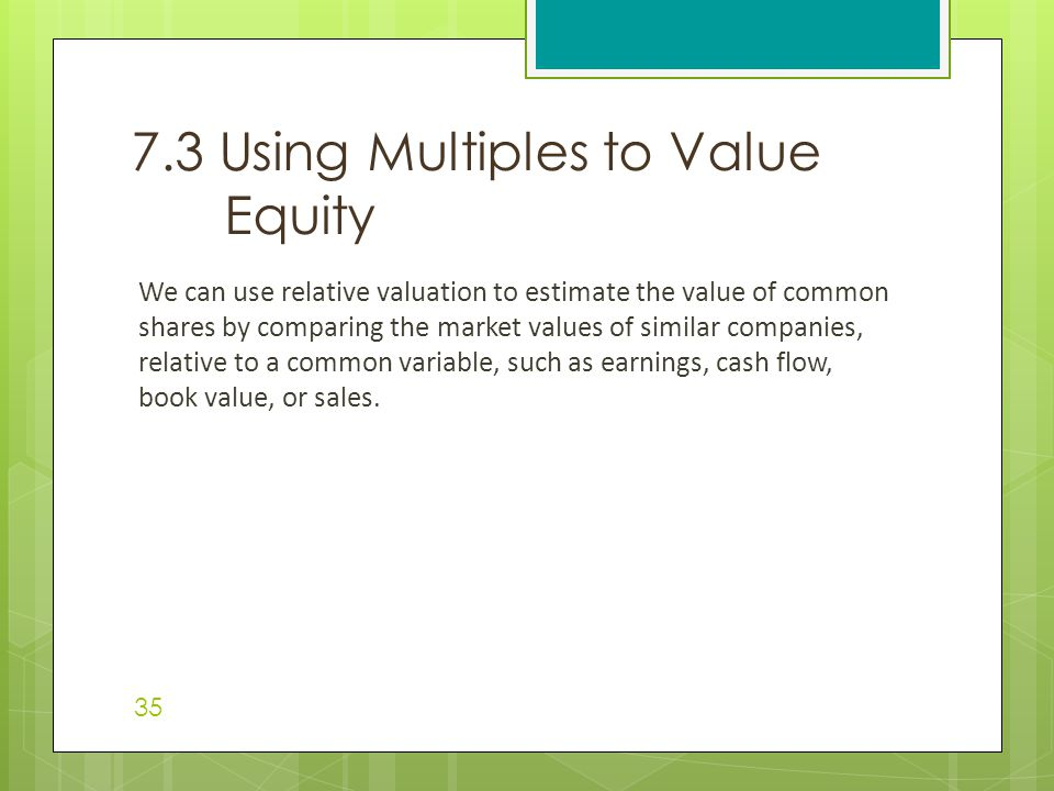 7.3 Using Multiples to Value Equity