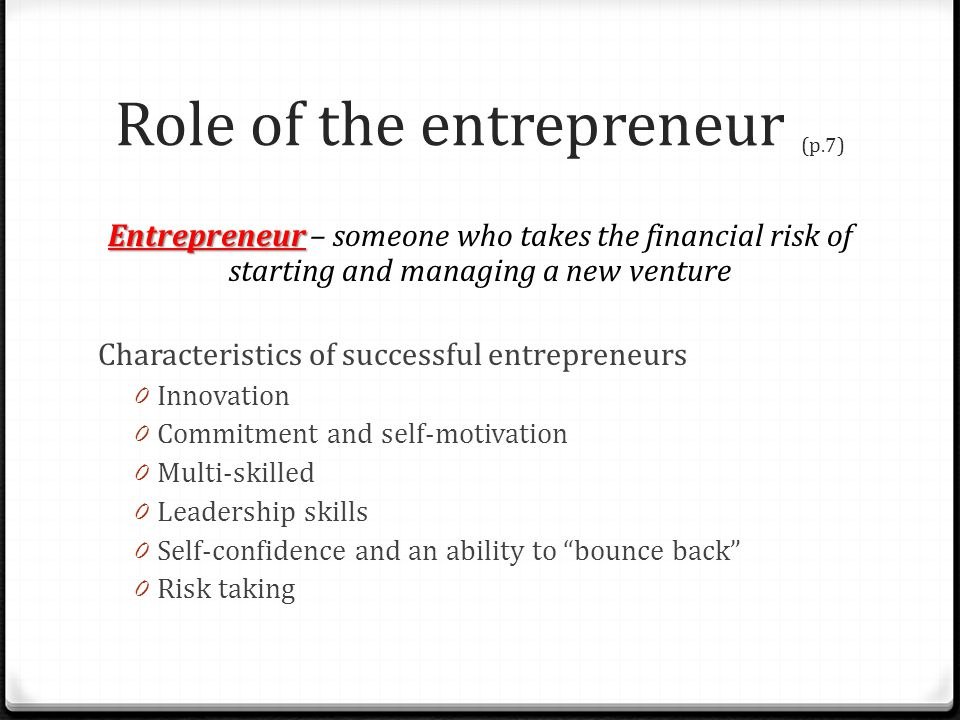 Role of the entrepreneur (p.7)